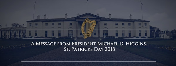 A Message from President Michael D.Higgins, St. Patrick's Day 2018